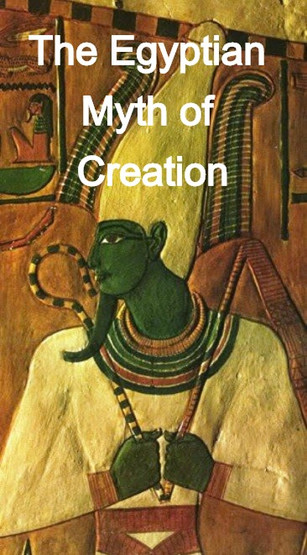 The Story of Osiris, Isis and Horus: The Egyptian Myth of Creation