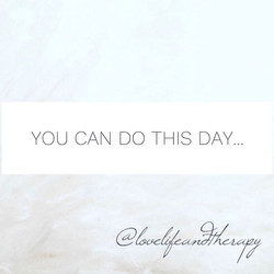 Sometimes getting through more than one day seems too bigger ask. Know that you can get through the