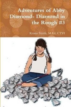The Adventures of Abby Diamond- Diamond in the Rough