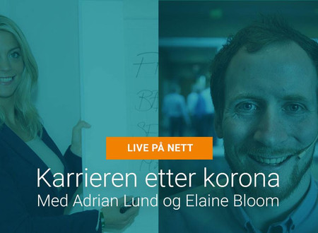 Karrieren etter korona - motivasjonsforedrag med Adrian Lund og Elaine Bloom