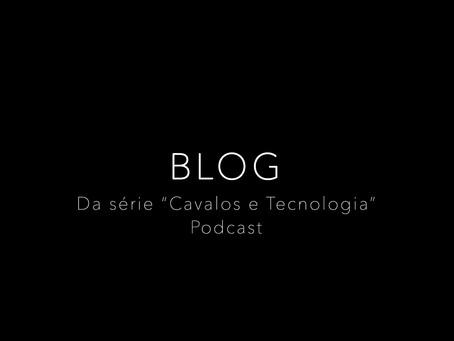 """Da série """"Cavalos e Tecnologia"""" - Podcast"""