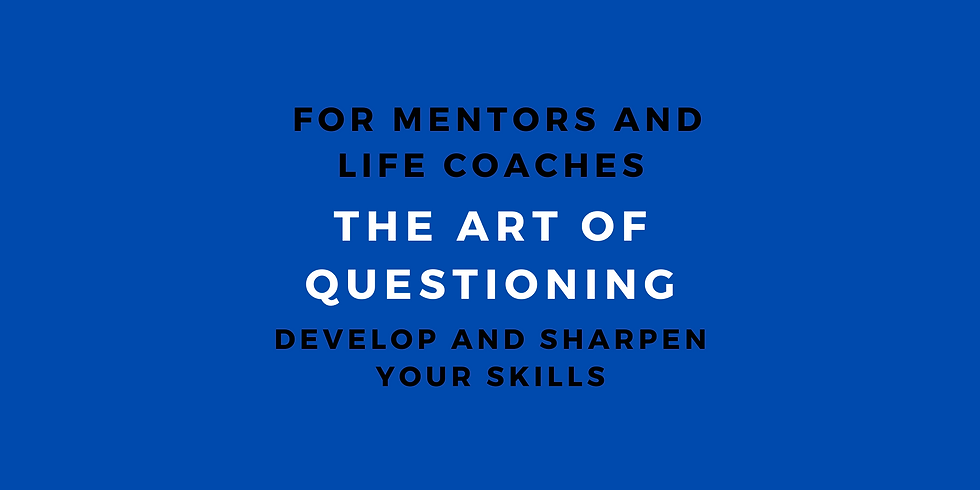 Art of Questioning Class for Mentor and Life Coaches