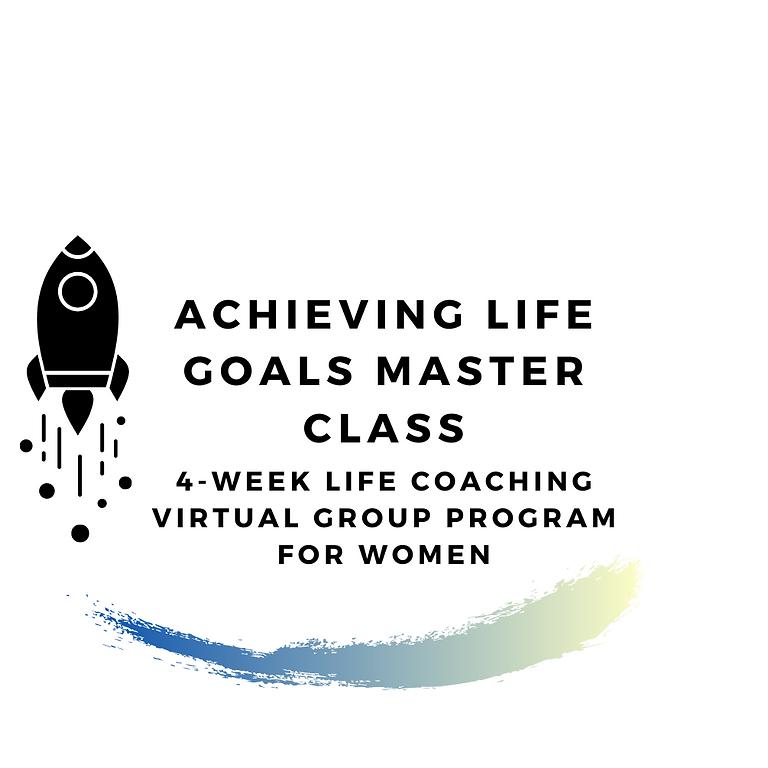 Achieving Life Goals Master Class