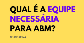Qual é a equipe necessária para ABM?