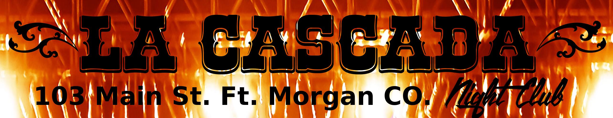La Cascada Ft. Morgan