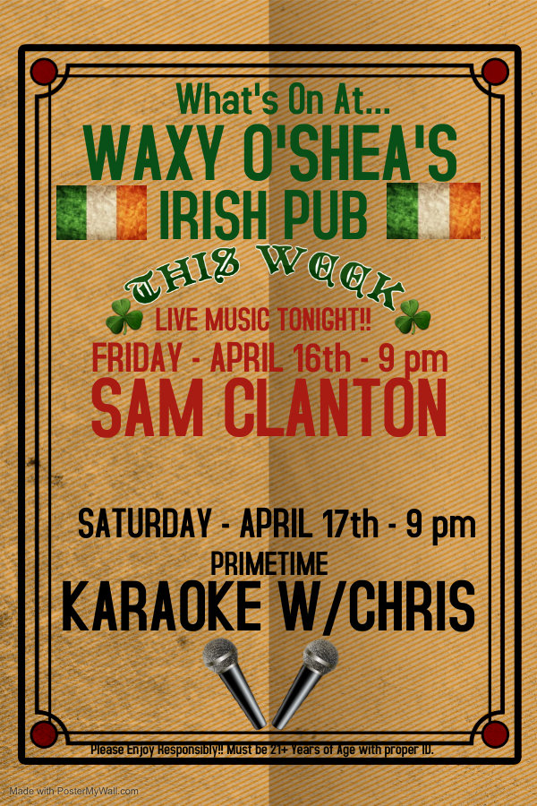 What's On at Waxy O'Shea's April 12-18.j