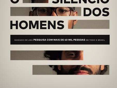 """Assistam nosso documentário """"O silêncio dos homens"""", na íntegra"""