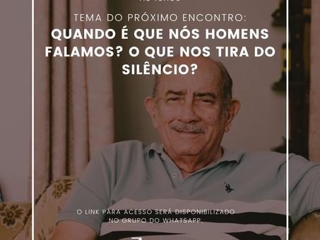 """""""O silêncio dos homens: quando é que os homens falam? O que nos tira do silêncio? """""""