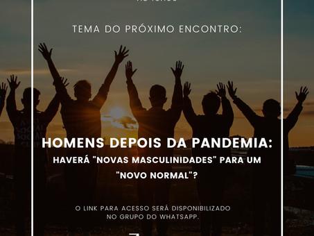"""27.02.21  """"Homens depois da pandemia: haverá """"novas masculinidades para um """"novo normal""""?"""