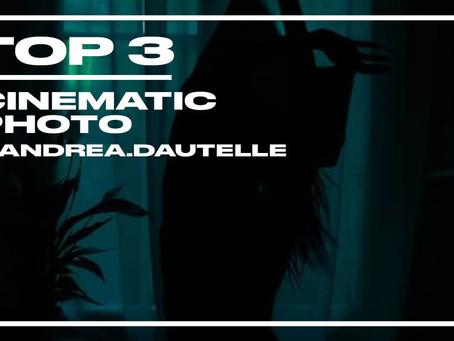 Top 3 cinematic photo vu par Andrea Dautelle