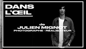 [ Interview ] Dans l'oeil de Julien Mignot - Photographe et réalisateur