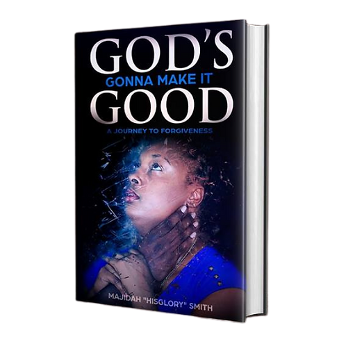 God's Gonna Make It Good