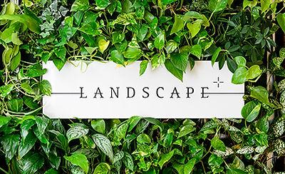 ランドスケープ・プラス  Landscape Plus