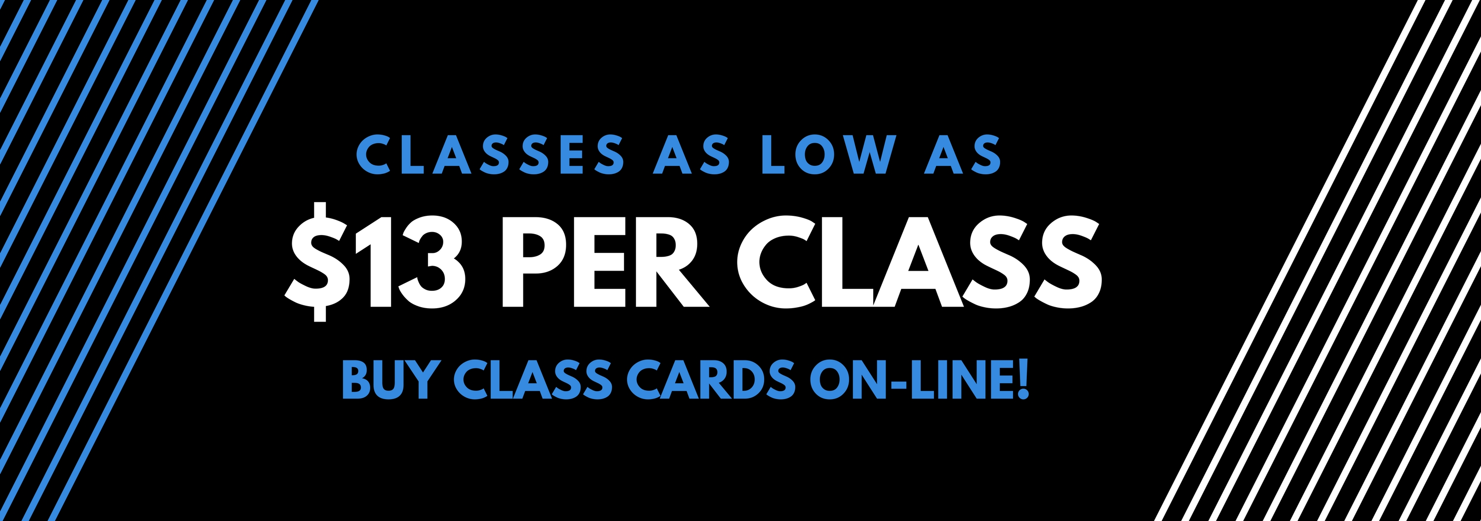 $13 per class with THE ONE CARD