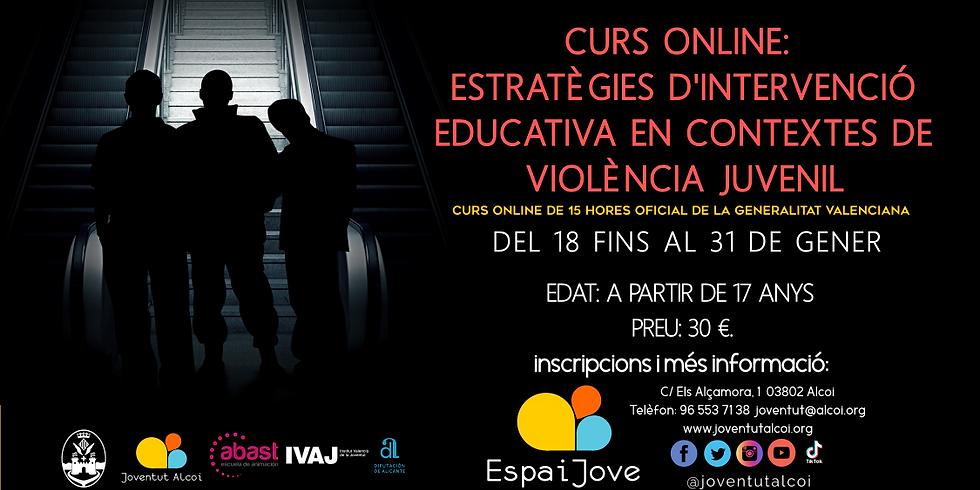 CURS ONLINE: ESTRATÈGIES  D'INTERVENCIÓ EDUCATIVA EN CONTEXTES DE VIOLÈNCIA JUVENIL