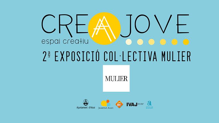 2ª EXPOSICIÓ COL·LECTIVA MULIER