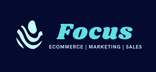 Focus Ecommerce and Marketing