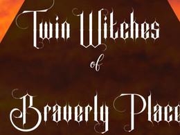 Twin Witches of Braverly Place aka The Kara Chamberlain Story