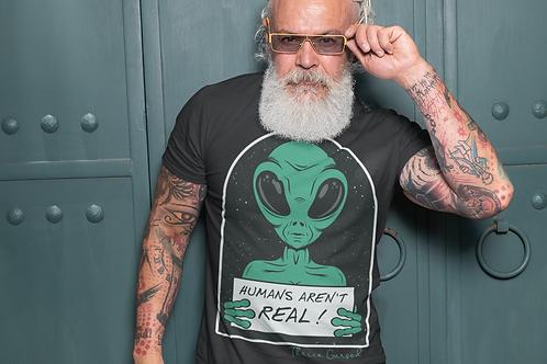 Humans Aren't Real Alien T-Shirt