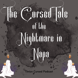 The Cursed Tale of The Nightmare in Napa aka Eric Matthew Copple