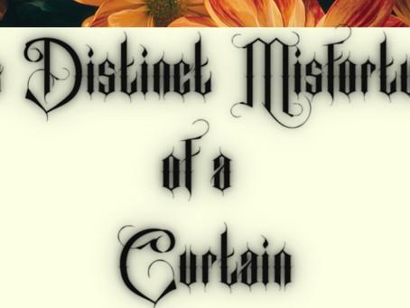 The Distinct Misfortune of a Curtain AKA Katherine Mary Knight