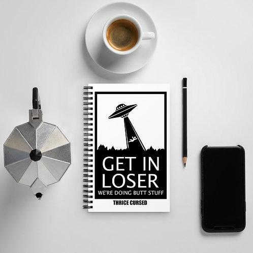 Get In Loser Spiral Notebook