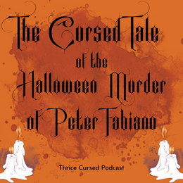 The Cursed Tale of the Halloween Murder of Peter Fabiano