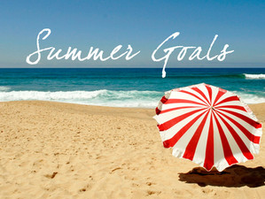 Summer Goals for Leaders: Do You Have What You Need to Succeed Next Year?
