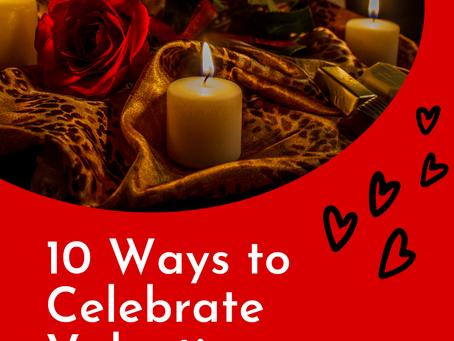 LOVE LOCKDOWN: 10 Ways to Celebrate Valentine's day safe at home