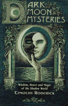 Dark Moon Mysteries: Wisdom, Power and Magic of the Shadow World