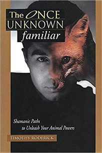 The Once Unknown Familiar: Shamanic Paths top Unleash Your Animal Powers