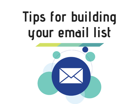 Tips on how to build your email list