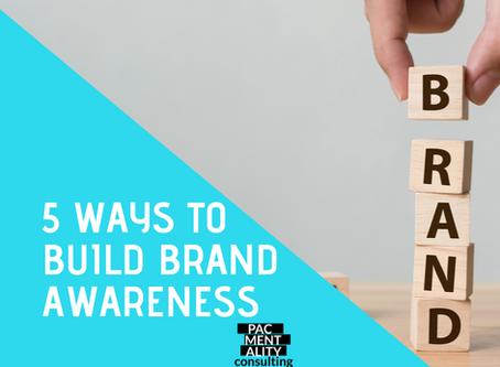 5 ways to build brand awareness