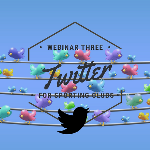 Twitter for sporting clubs - Webinar 3