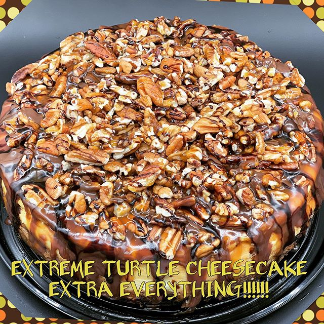 #EXTREMETURTLECHEESECAKE#EXTRAEVERYTHING