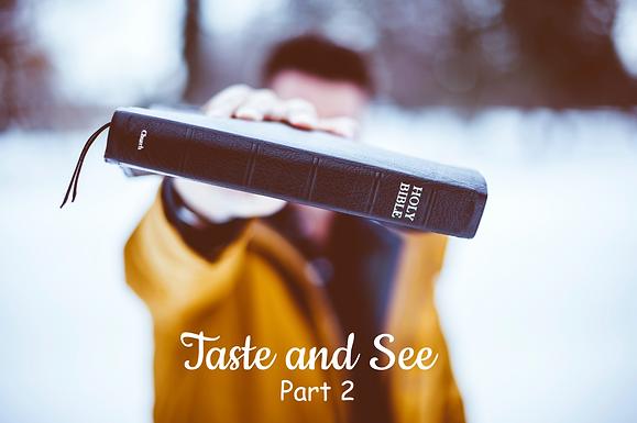Taste and See Part 2