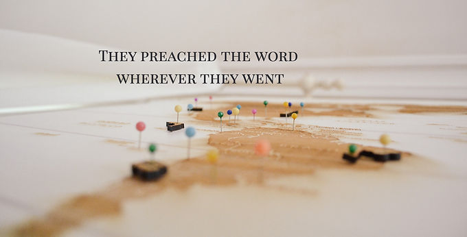 They preached the word wherever they went