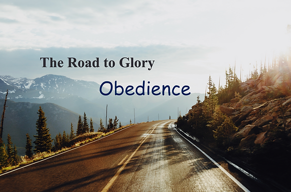 The Road to Glory - Obedience