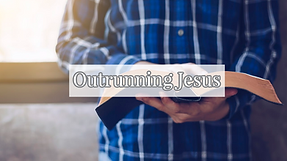 Outrunning Jesus