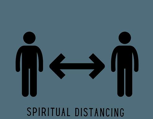 Spiritual Distancing