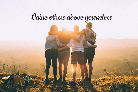 Value others above yourselves
