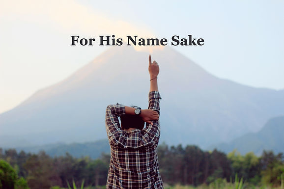 For His Name Sake