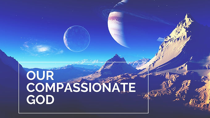 Our Compassionate God