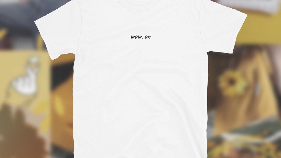 Wow. Ok | Embroidery Tshirt