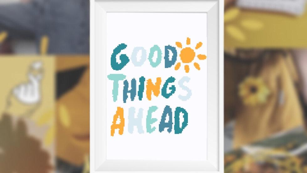 Good Things Ahead   Cross Stitch Pattern