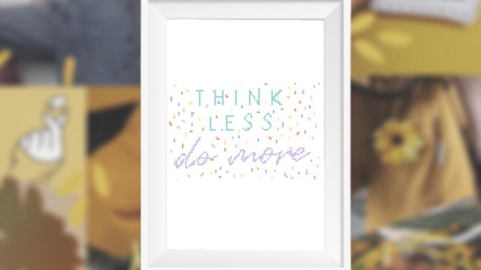 Think Less Motivational Words | Cross Stitch Pattern