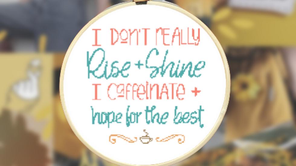 Rise & Shine Quote | Cross Stitch Pattern