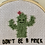 Thumbnail: Don't Be a Prick Cactus | Cross Stitch Hoop