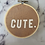 Thumbnail: Cute Sarcastic   Finished Hoop