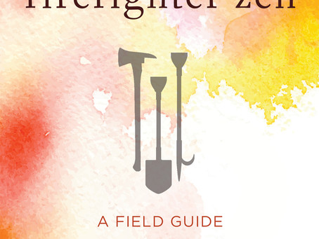Firefighter Zen and Ecology